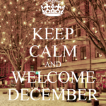 1794124472-keep-calm-and-welcome-december-10